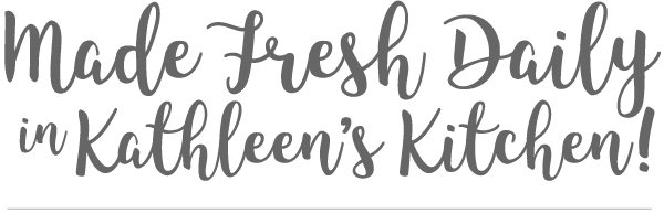 Kathleen's Kitchen Made Fresh Daily